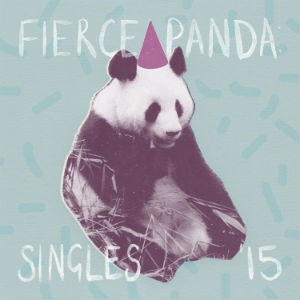 Fierce Panda: Singles '15 - Various